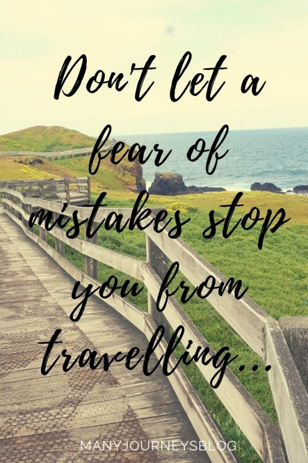 Don't let a fear of mistakes stop you from travelling