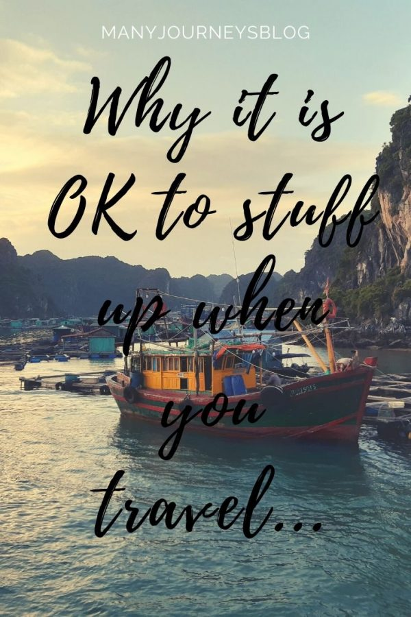 Travel mistakes happen and that is OK!