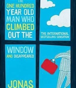 The 100 year old man who climbed out the window Jonas Jonasson